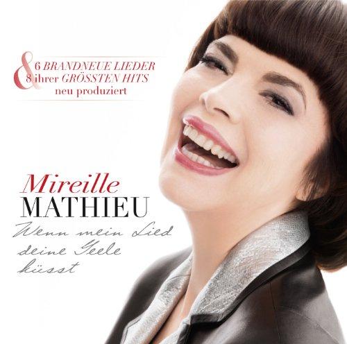 Mathieu - Wenn Mein Lied Deine Seele Küsst